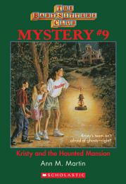 The Baby-Sitters Club Mystery #9: Kristy and the Haunted Mansion