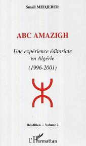 ABC AMAZIGH: Une expérience éditoriale en Algérie (1996-2001) -, Volume2