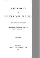 The Works of Heinrich Heine: Tr. from the German by Charles Godfrey Leland (Hans Breitmann) ...