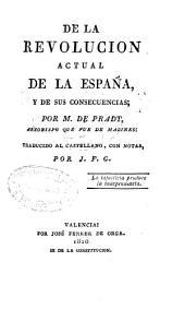 De la revolucion actual de la España, y de sus consecuencias