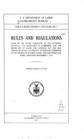 Rules and Regulations Made by the Board Consisting of the Attorney General, the Secretary of Commerce, and the Secretary of Labor for Carrying Out the Provisions of an Act to Prevent Interstate Commerce in the Products of Child Labor, and for Other Purposes, Approved September 1, 1916: Issued August 14, 1917
