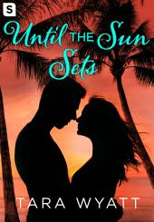 Until the Sun Sets: A Grayson Novella