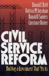 Civil Service Reform: Building a Government that Works