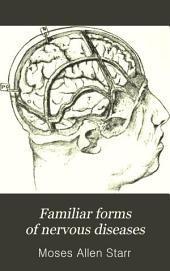 Familiar Forms of Nervous Disease