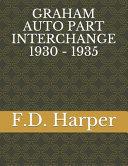 Graham Auto Part Interchange 1930 - 1935