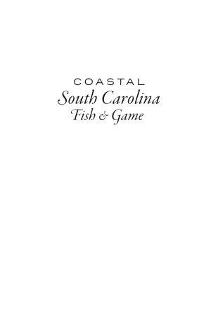 Coastal South Carolina Fish & Game: History, Culture and Conservation