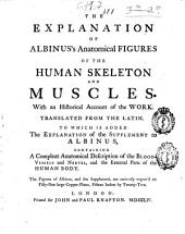 The Explanation of Albinus's Anatomical Figures of the Human Skeleton and Muscles: With an Historical Account of the Work