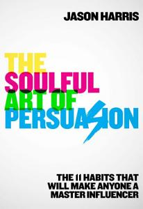 The Soulful Art of Persuasion Book