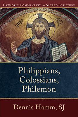 Philippians  Colossians  Philemon  Catholic Commentary on Sacred Scripture