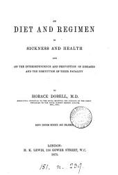 On Diet and Regimen in Sickness and Health: And on the Interdependence and Prevention of Diseases and the Dimunution of Their Fatality