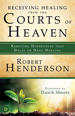 Receiving Healing from the Courts of Heaven PDF