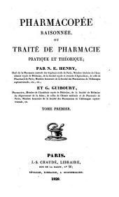 Pharmacopée raisonnée ou Traité de pharmacie pratique et théorique: Volume1