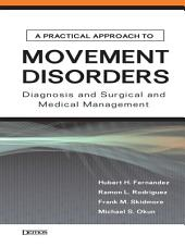 A Practical Approach to Movement Disorders: Diagnosis and Medical and Surgical Management