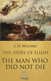 The Story of Elijah - The man who did not die
