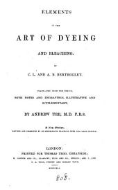 Elements of the art of dyeing, by C.L. and A.B. Berthollet