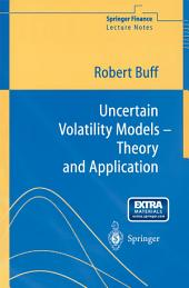 Uncertain Volatility Models: Theory and Application