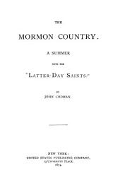 The Mormon Country: A Summer with the Latter-day Saints