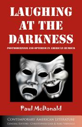 Laughing at the Darkness: Postmodernism and Optimism in American Humour