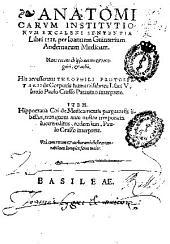 Anatomicarum institutionum ex Galeni sententia libri IIII: His accesserunt Theophili Protospatarii De corporis humani fabrica libri V ; Iunio Paulo Craso... interprete