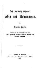 Johann Friedrich Böhmer's Leben und Anschauungen