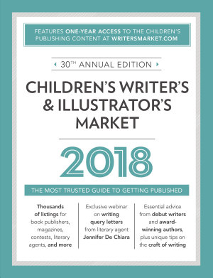 Children s Writer s   Illustrator s Market 2018 PDF