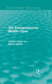 The Entrepreneurial Middle Class (Routledge Revivals)