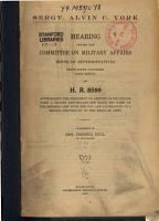 Sergt  Alvin C  York  Hearing      on H R  8599  Oct 20  1919 PDF