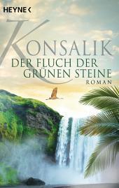 Der Fluch der grünen Steine: Roman