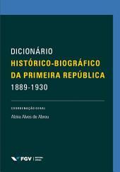 Dicionário histórico-biográfico da Primeira República (1889-1930)