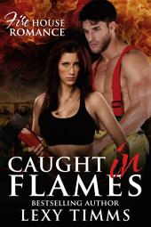 Caught in Flames: Fireman Dark Romance