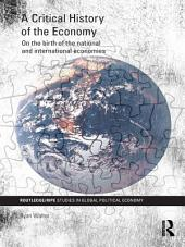 A Critical History of the Economy: On the birth of the national and international economies