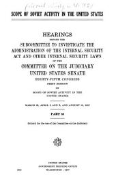 Scope of Soviet activity in the United States: Hearing before the Subcommittee to Investigate the Administration of the Internal Security Act and Other Internal Security Laws of the Committee on the Judiciary, United States Senate, Eighty-fourth Congress, second session[--Eighty-fifth Congress, first session] ...
