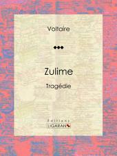 Zulime: Tragédie