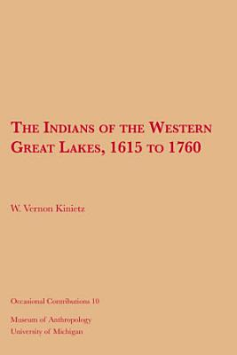 The Indians of the Western Great Lakes  1615 to 1760 PDF