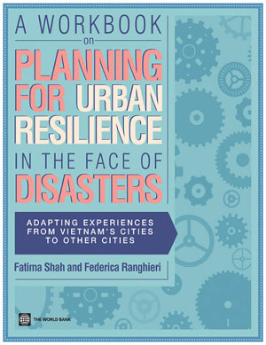 A Workbook on Planning for Urban Resilience in the Face of Disasters