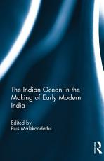 The Indian Ocean in the Making of Early Modern India PDF