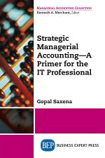 Strategic Managerial Accounting – A Primer for the IT Professional