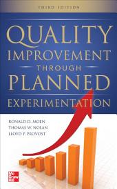 Quality Improvement Through Planned Experimentation 3/E: Edition 3
