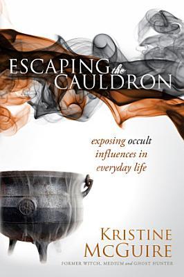 Escaping the Cauldron