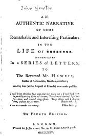 An authentic narrative of some remarkable and interesting particulars in the life of * * * * * * * *.: Communicated in a series of letters, to the Reverend Mr. Haweis ... and by him (at the request of friends) now made public. ...