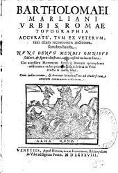 Bartholomaei Marliani urbis Romae topographia... Cui accessere Hieronymi Ferrutii Romani quam plures additiones...