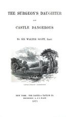Chronicles of Canongate  1st series  Surgeon s daughter  Castle Dangerous PDF