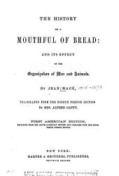 The History of a Mouthful of Bread: And Its Effect on the Organization of Men and Animals