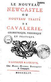 Le Nouveau Newcastle, ou Nouveau Traité de cavalerie géométrique et pratique