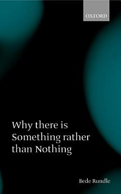 Why there is Something rather than Nothing PDF
