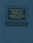 Biennial Report of the Minnesota Tax Commission to the Governor and Legislature of the State of Minnesota   Primary Source Edition