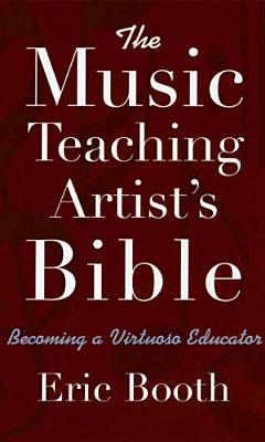 The Music Teaching Artist s Bible