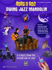 Just for Fun: Swing Jazz Mandolin: 12 Swing Era Classics from the Golden Age of Jazz for Easy Mandolin TAB