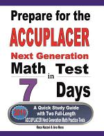 Prepare for the ACCUPLACER Next Generation Math Test in 7 Days