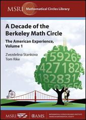 A Decade of the Berkeley Math Circle: The American Experience